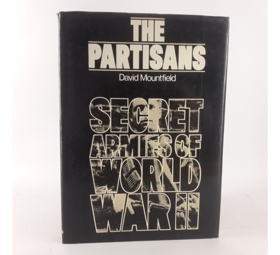 The Partisans - the secret armies of world war II af David Mountfield
