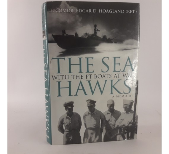 Sea Hawks: With the P.T. Boats at War Hardcover by Edgar Hoagland