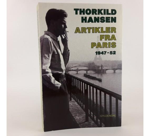 Artikler Fra Paris 1947-52 af Thorkild Hansen