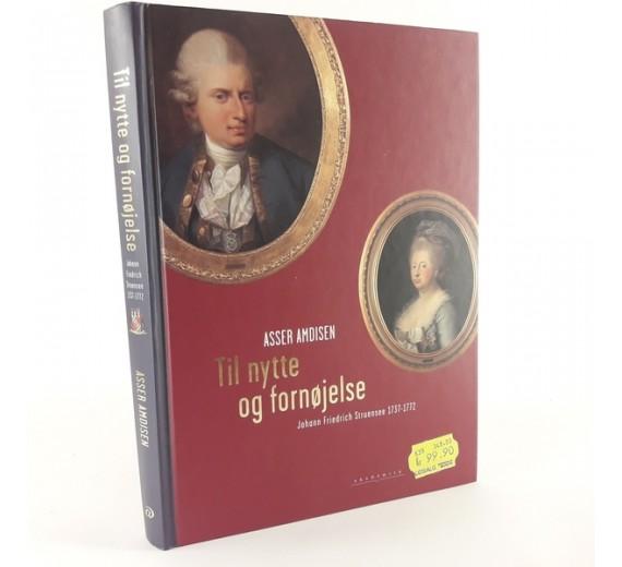 Til nytte og fornøjelse Johann Friedrich Struensee (1737-1772) af Asser Amdisen