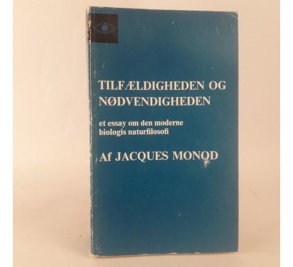 Tilfældigheden og nødvendigheden - et essay om den moderne biologis naturfilosofi af Jacques Monod
