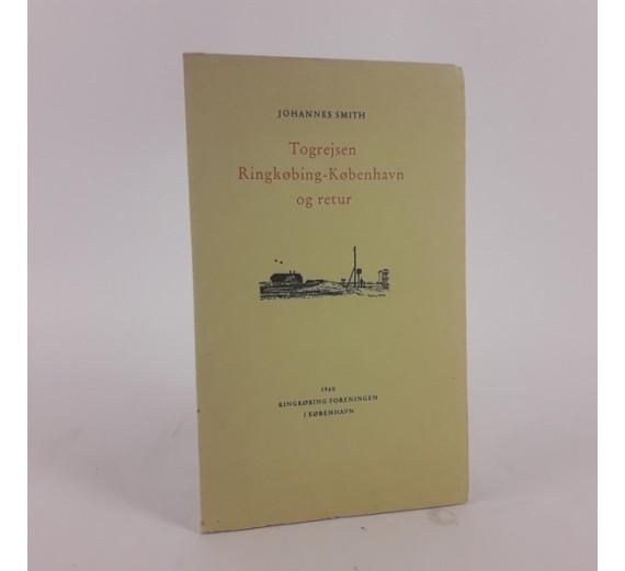 Togrejsen Ringkøbing-København og retur af Johannes Smith