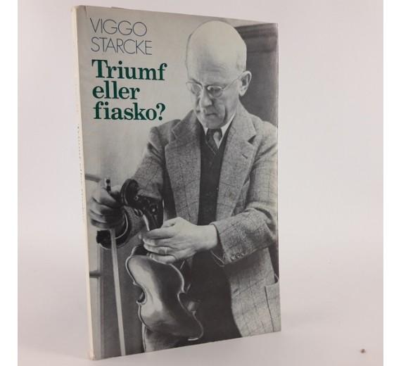 Triumf eller fiasko af Viggo Starcke