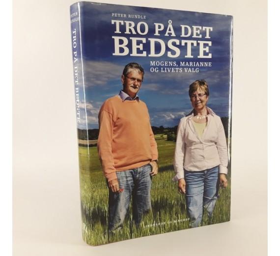 Tro på det bedste- Mogens,Marianne og livets valg af Peter Rundle.