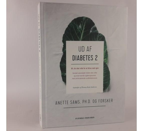 Ud af diabetes 2 af Anette Sams, PH. D. og forsker