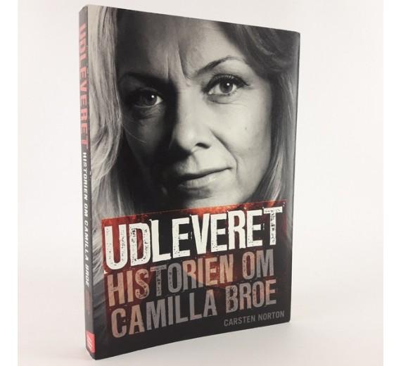 Udleveret - historien om Camilla Broe, af Carsten Norton