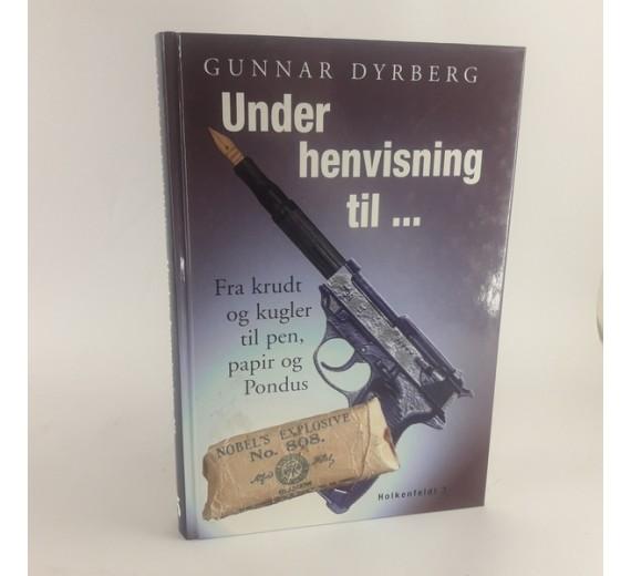 Under henvisning til... fra krudt og kugler til pen og pondus af Gunnar Dyrberg