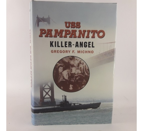 USS Pampanito: Killer-Angel Paperback by Gregory F. Michno