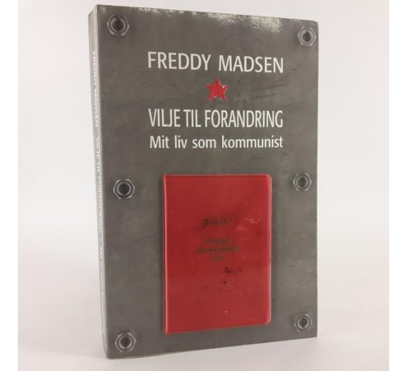 Vilje til forandring - mit liv som kommunist af Freddy Madsen