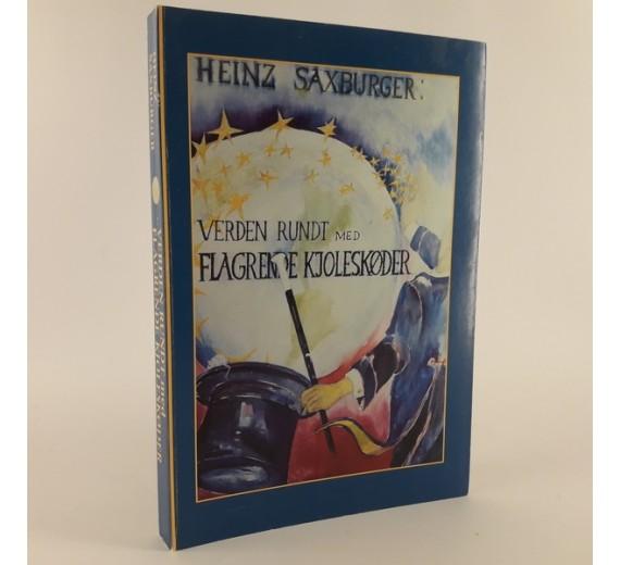 Verden rundt med flagrende kjoleskøder skrevet af Heinz Saxburger