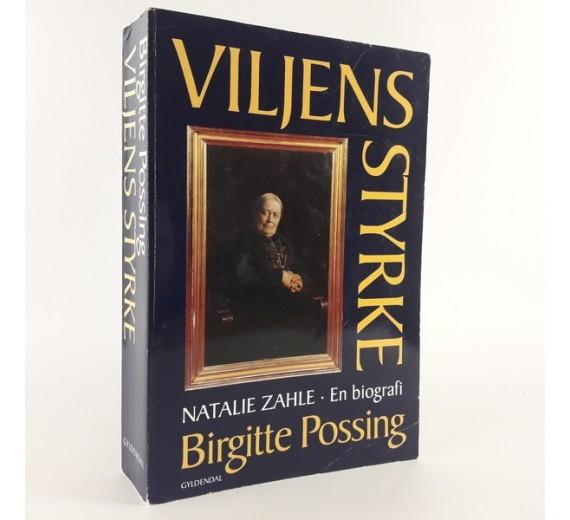 Viljens styrke Nathalie Zahle biografi af Birgitte Possing