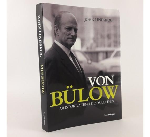 Von Bülow - Aristokraten i dødsfælden af John Lindskog