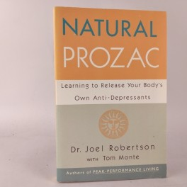 NaturalprozaclearningtoreleaseyourbodysownantidepressantsafDrJoelRobertsonwithTomMonte-20