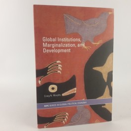 GlobalInstitutionsMarginalizationandDevelopmentafCraigNMurphysoftback-20