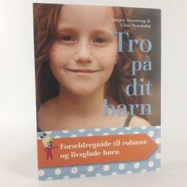 TropditbarnForldreguidetilrobusteoglivsgladebrnafJrgenSventrupGitteSvanholm-20