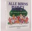 Alle Børns Bibel af Johannes Møllehave