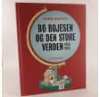 Bo Bojesen og den store verden 1945-96 af Hans Hertel og Bo Bojesen