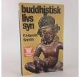 Buddhistisk Livssyn - Filosofi og historie af F. Harold Smith