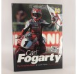 Carl Fogarty: The Complete Racer by Julian Ryder