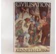 Civilisation - A Personal View by Kenneth Clark