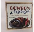 Cowboy kogebogen - over 50 retter til rigtige mænd af Beverly Leblanc