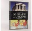 Politikens bog om De gamle grækere af Anders Holm Rasmussen
