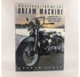 A Celebration of the Dream Machine: An Illustrated History of Harley-Davidson Hardcover År: 1993 by Graham Scott