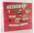 Heibergs vilde dessert cirkus af Morten Heiberg