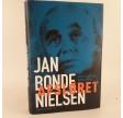 Jan Bonde Nielsen - Afsløret skrevet af Birgitte Dyrekilde og Michael Teschl