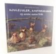 Koglekugler, kastanjeaber og andre naturfolk skrevet af Willy Louise Stam Prahl