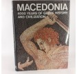 MACEDONIA. 4000 YEARS OF GREEK HISTORY AND CIVILIZATION