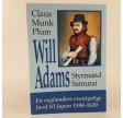Will Adams: styrmand, samurai - en englænders eventyrlige færd til Japan 1598-1620 af Claus Munk Plum